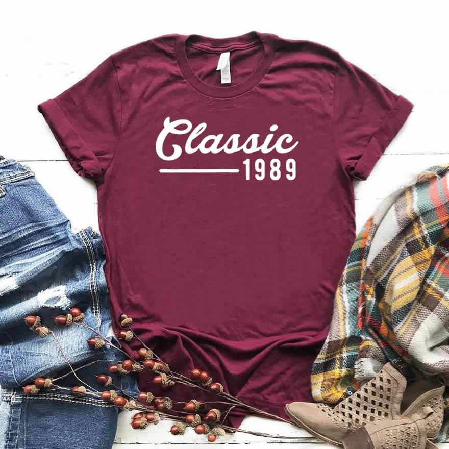 classic 1989 30th Birthday Women tshirt Cotton Casual Funny t shirt Gift For Lady Yong Girl Top Tee Drop Ship S-744
