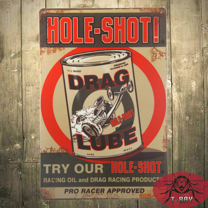 T-Ray Vintage 24 gauge metal sign. Try Our Hole Shot Racing Oil and Drag Racing Products