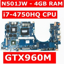 N501JW Motherboard  i7-4750HQ CPU 4GB RAM GTX960M For ASUS N501J UX501J G501J G501JW UX50JW FX60J Laptop mianboard Test 100% OK все цены