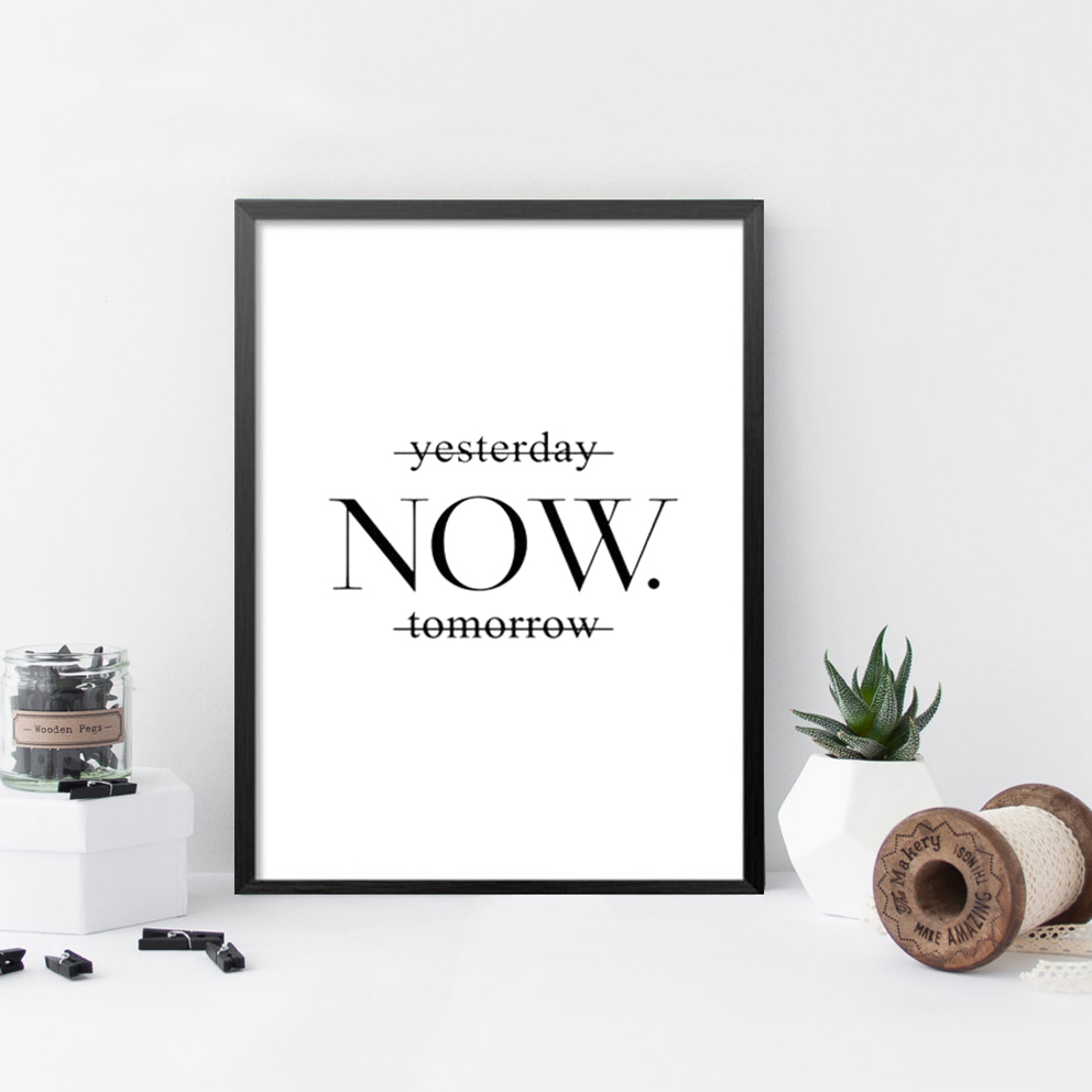 Yesterday Now Tomorrow Motivational Poster Wall Art Print On Wall Minimalist Black White Prints Wall Decor Art Picture FG0109