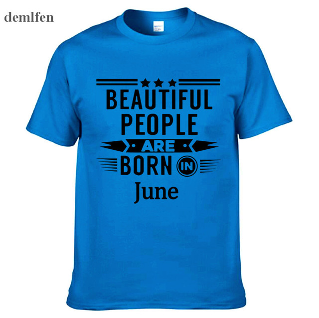 Men Cotton T Shirt Beautiful People Are Born In June Funny Birthday