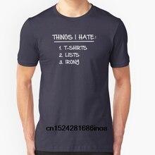 1da9f2f6c Fashion Cool Men T shirt Women Funny tshirt T-Shirt List of Ironic Things I