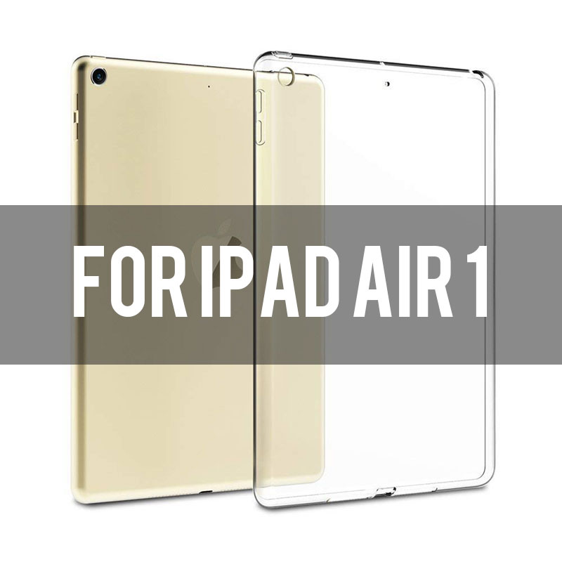 ipad air 1 Transparent soft TPU case for iPad 2,3,4, Air 1,2, Mini 1,2,3,4, 2018, Pro 9.7/10.5