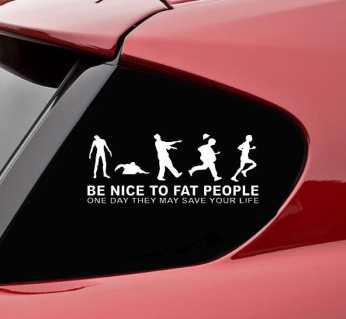 Car Styling For Be Nice To Fat People Zombie Vinyl Decal