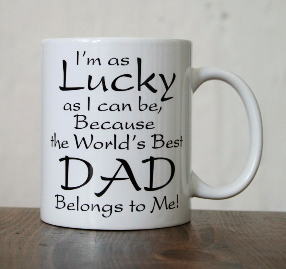 I'm As Lucky As I Can Be Because The World's Best Dad