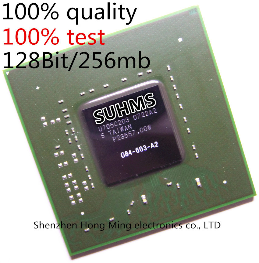 100 test very good product G84 603 A2 G84 603 A2 128Bit 256mb bga Chipset