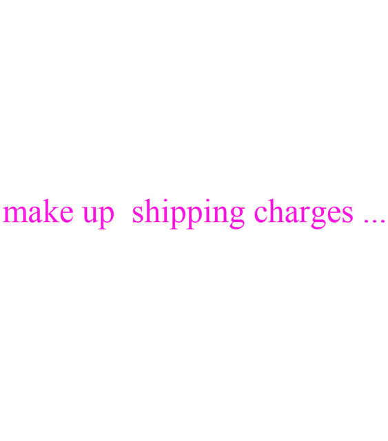 make up  the extra charges-when excceeds 160cm--different shipping fee from China post change into Fedex or DHL