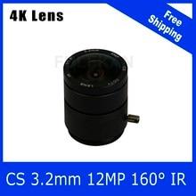 4K Lens 12Megapixel Fixed CS Lens 3.2mm 160 Degree 1/1.8 inch For 4K IP CCTV Box camera  Free Shipping