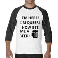2017 Algodón Natural estoy Aquí estoy Raro Ahora tráeme una Cerveza divertida Camisetas Largas raglán de la manga T camisa de los hombres