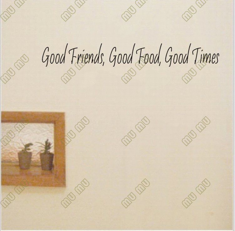Good Friends Good Food Good Times Vinyl Wall Quotes And Sayings