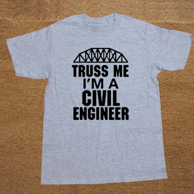 7e622c3a Summer Style Truss Me. I'm A Civil Engineer T shirt Man casual short ...