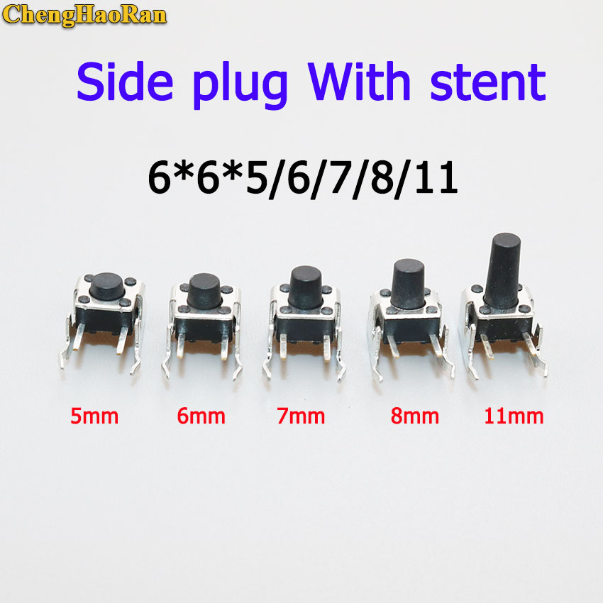 Chenghaoran 10pcs 6*6*5/6/7/8/11 Momentary Tactile Tact Push Button Switches Side Plug With Stent Micro Tact Switch Profit Small