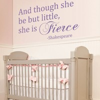 She Is Fierce Wall Decal Baby Girl Nursery Decal Though She Be But Little Shakespeare Quote
