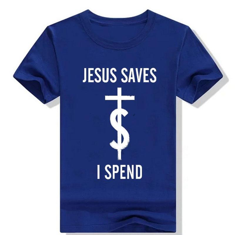 Fashion Jesus T Shirt Women Short Sleeve JESUS <font><b>Saves</b></font> I <font><b>Spend</b></font> Letters Print Tshirt Cotton Unisex Custom Top Tees