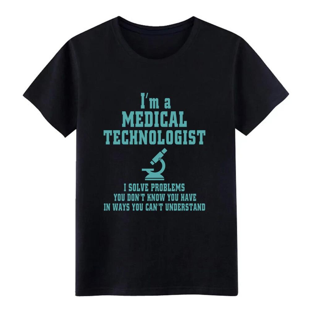 medical technol ogist i m a medical technologis t shirt Print 100% cotton O-Neck Normal Gift Basic Summer Style slim shirt