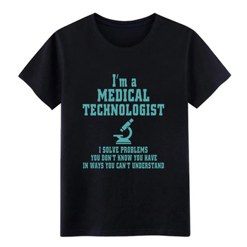 medical technol ogist i m a medical technologis t shirt Print 100% cotton O-Neck Normal Gift Basic Summer Style slim shirt