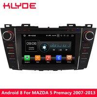 KLYDE 8 Android 8,0 4 г WI FI Восьмиядерный PX5 4 ГБ Оперативная память 32 ГБ Встроенная память DVD мультимедиа плеер Радио стерео для Mazda 5 Premacy 2007 2013