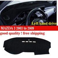 Deska rozdzielcza samochodu obejmuje mat dla Starych MAZDA 3 2003 do 2009 ruch lewostronny dashmat pad desce rozdzielczej obejmuje platforma Instrument akcesoria