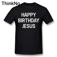 96d20d66072930 For Man Happy Birthday Jesus T Shirt Casual Homme Tee Shirt 100 Cotton Nice  Short Sleeved