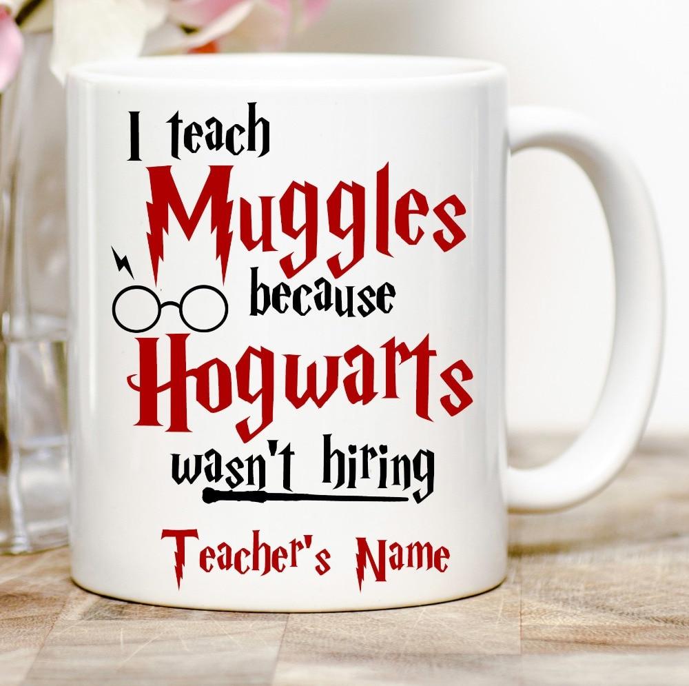 personalised name I Teach Muggles Because Hogwarts Wasn t Hiring coffee teacher mugs beer tea marauder