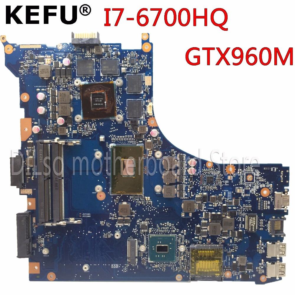 KEFU GL552VW Pour ASUS GL552VW ZX50V mère d'ordinateur portable GL552VW carte mère I7-6700HQ GTX960M/GTX950M Test carte mère originale
