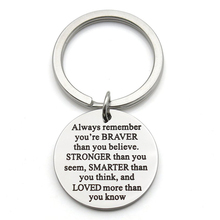 Stainless steel Charm keychain Always Remember You Are Braver Than Believe Stronger Seem Smarter Key Ring