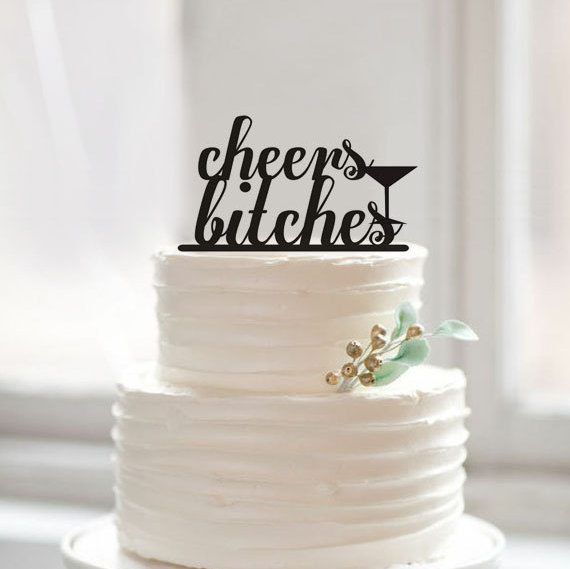 Cheers Bitches Wedding Cake Topper Bachelorette Party Birthday Toppers 21st Dirty 30Birthday Decorations