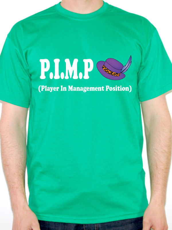 P.I.M.P - PLAYER IN MANAGEMENT POSITION -Humorous / Novelty Themed Mens T-Shirt Round Collar Short Sleeve Tee Shirts