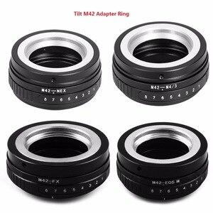 Image 1 - Foleto Tilt M42 Screw Mount Lens adapter ring M42 NEX M42 FX M42 M43 To for EOS M FUJIFIM Panasonic sony NEX E NEX7 NEX 5 camera