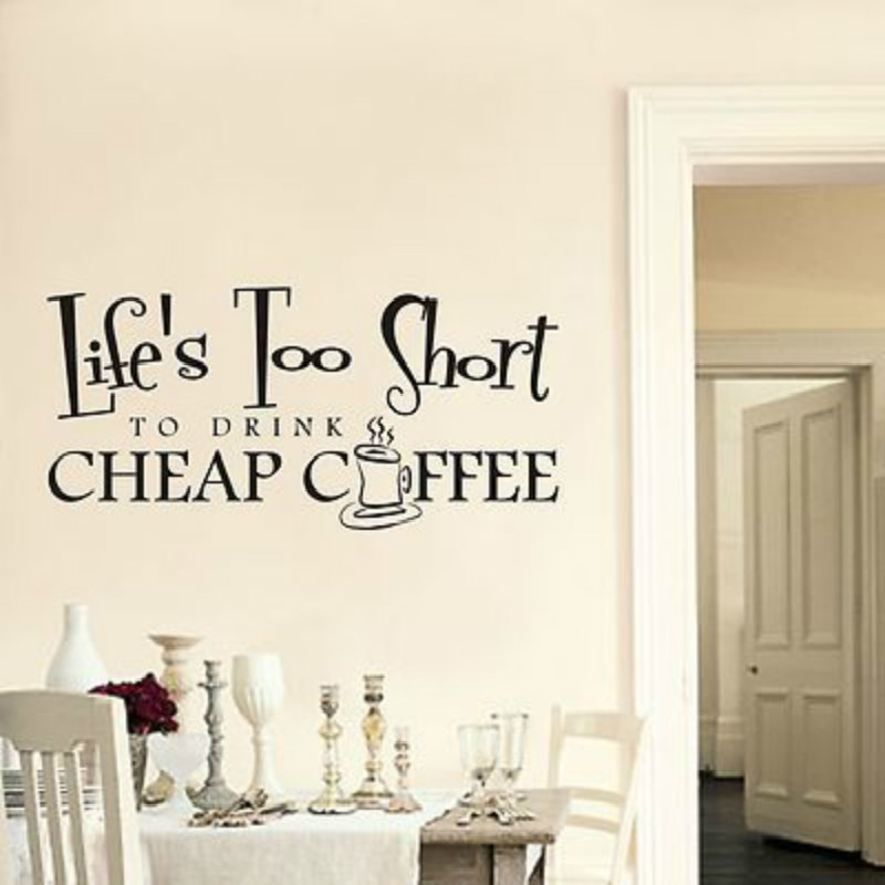 Lifes Too Short To Drink Cheap Coffee Wall Sticker Kitchen Quote Wall Art Stickers Decals Kitchen Dining Room Decoration