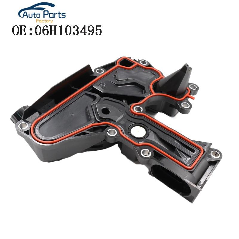 New Oil Separator PCV Valve Assembly For Audi A4 Q5 TT V W Golf J*etta Seat Skoda 2.0TSI 06H103495A 06H103495 06H 103 495 ANew Oil Separator PCV Valve Assembly For Audi A4 Q5 TT V W Golf J*etta Seat Skoda 2.0TSI 06H103495A 06H103495 06H 103 495 A