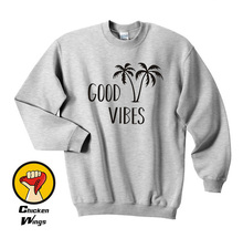 Good vibes tee shirt gift chill out unisex Fun sentence french Top Crewneck Sweatshirt Unisex More Colors