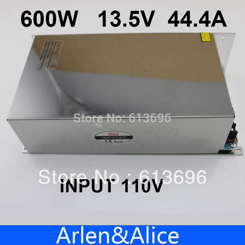 600W 13.5V 44.4A 110V input Single Output Switching power supply for LED Strip light AC to DC best quality 12v 15a 180w switching power supply driver for led strip ac 100 240v input to dc 12v