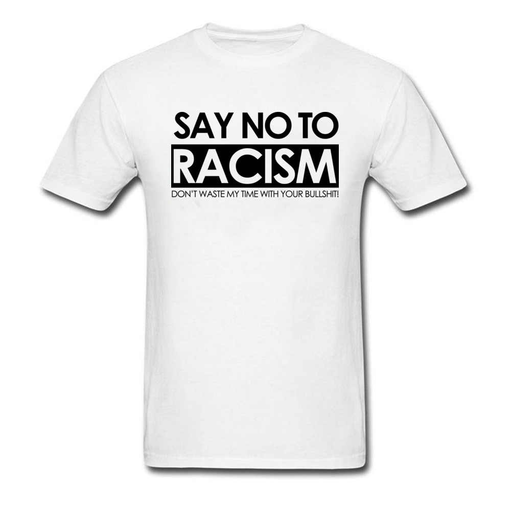 Normal Say no To Racism Tops T Shirt for Men 2018 Popular Father Day Round Collar Cotton Short Sleeve T Shirt Casual Tee Shirts