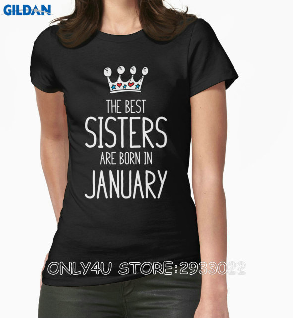 198cb5ea4 Only4U Print T Shirts Funny Women O-Neck Sister Birthday Gift - The Best  Sisters Are Born In January T Shirts