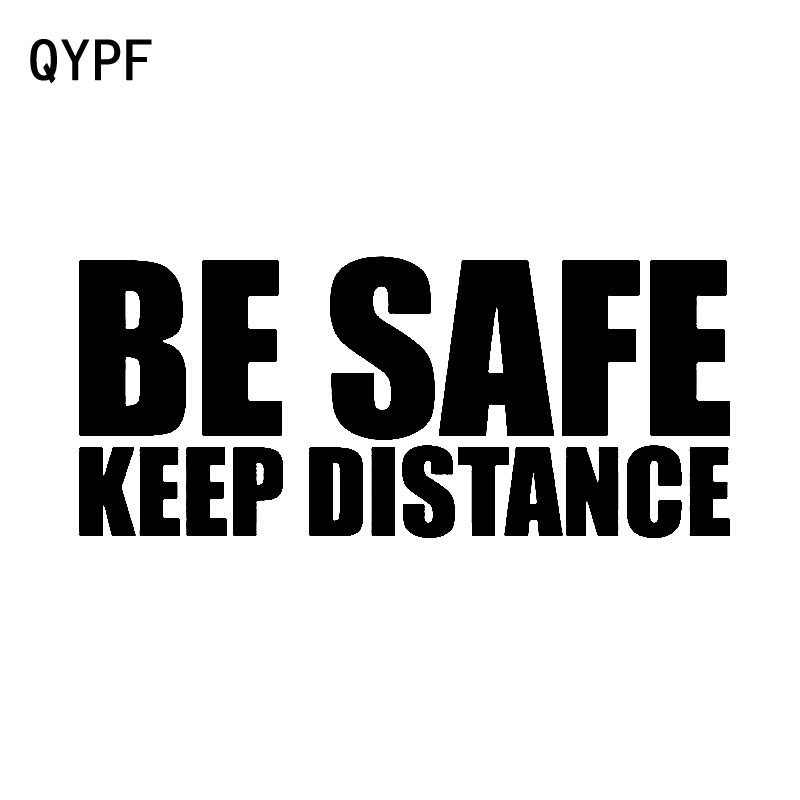QYPF 16.2cm*7cm Fashion Be Safe Keep Distance Vinyl Decoration Car Sticker Decal Black Silver Accessories C15-1339
