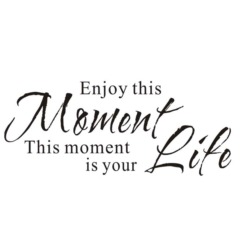 Enjoy This Moment Is Your Life Wall Stickers Retro Phrases Wallpapers Quotes  Decals Vinyl Removable Wallpaper Home Decoration In Wall Stickers From Home  ...