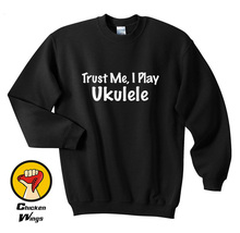 Trust Me I Play Ukulele Shirt Musician Music Band Uke Top Crewneck Sweatshirt Unisex More Colors XS - 2XL