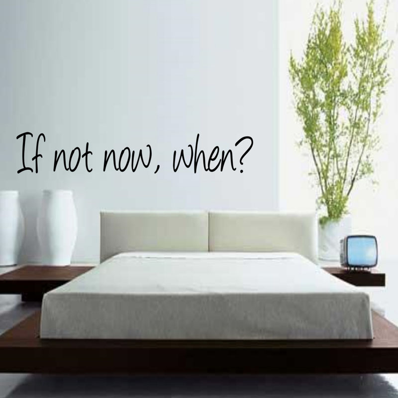If Not Now When Wall Decals Bedroom Simple Sentence Home Decor Wall Stickers DIY Vinyl Art Murals