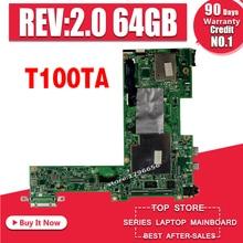 T100TA Motherboard REV 2,0 64G RAM Für For Asus T100TA laptop Motherboard T100TA Mainboard T100TA Motherboard test 100% OK