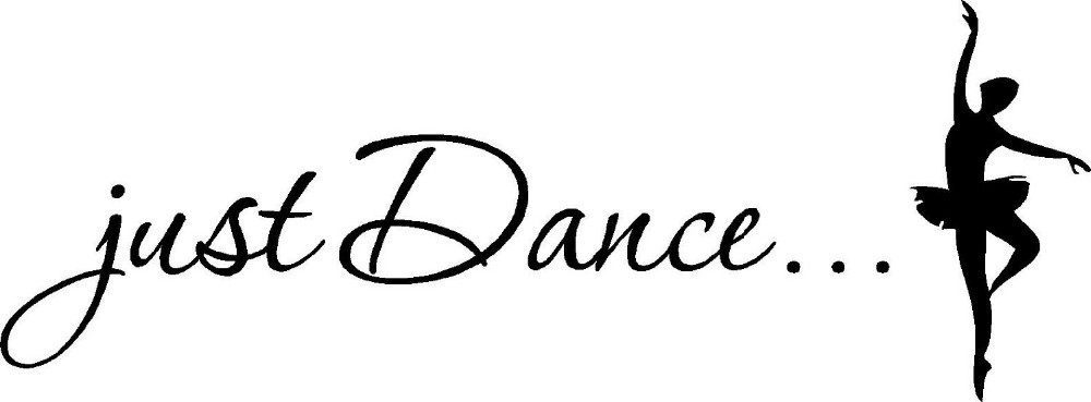 1pcs Just Dance <font><b>Elegant</b></font> Ballet Dancer Vinyl wall art Inspirational quotes <font><b>home</b></font> <font><b>decor</b></font> decal sticker