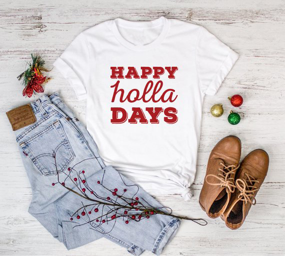 00d230fce0f New Arrive Casual High Quality Cotton Tee Happy Holla Days T-Shirt Stylish Holiday  Christmas Girt Outfits Vintage Top Drop Ship