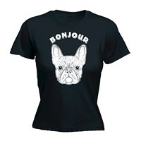 Bonjour Frenchie WOMENS T SHIRT Birthday Gift French Bulldog Puppy Cute Funny Novelty Tops Short Sleeve