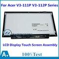 "Nueva 11.6 ""pantalla lcd táctil asamblea digitalizador con panel de reparación de piezas de reemplazo para acer v3-111p v3-112p series"