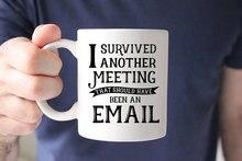 Ich Überlebte Anderen Treffen, Sollten Haben eine E-mail kaffee tassen gedruckt Tee art home aufkleber büro becher bier