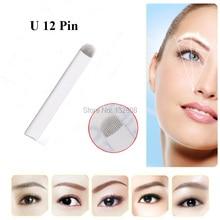 50 PCS 12 Pin U Shape Eyebrow Tattoo Needles Blades Makeup Needles For 3D Permanent Makeup Manual Microblading Pen