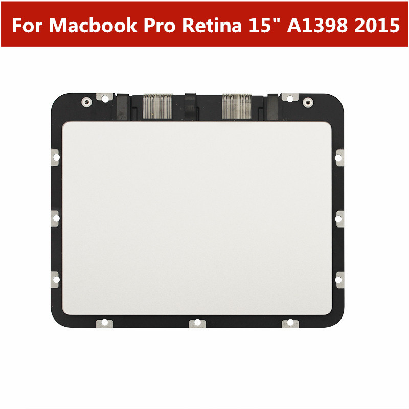 "A1398 2015 Year Trackpad Touchpad Touch Panel Replacement parts For Macbook Pro Retina 15"" A1398 2015 Laptop Touch pad"