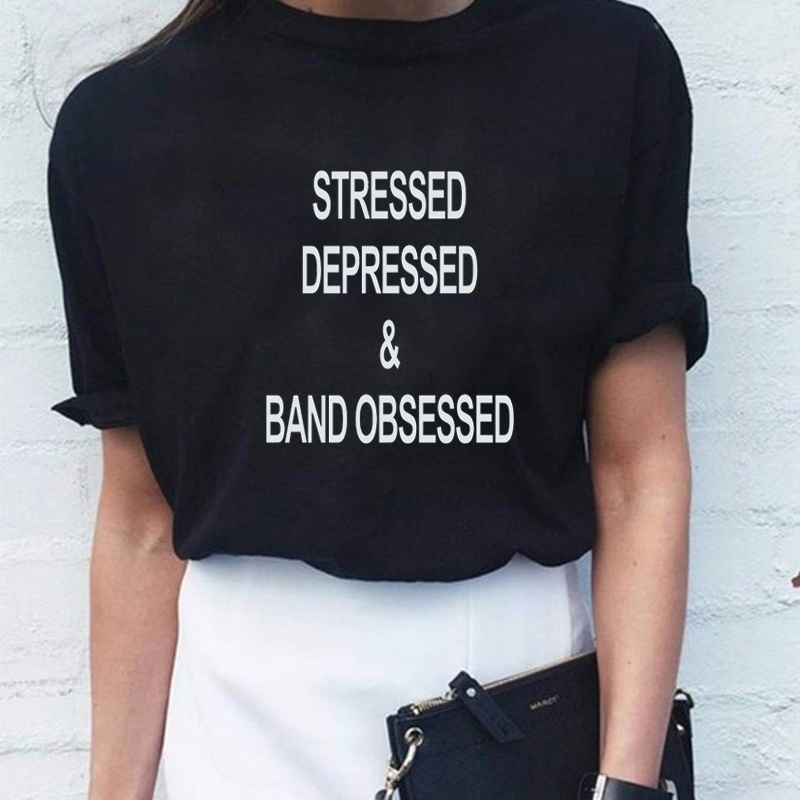 68dd7872b747 STRESSED DEPRESSED   BAND OBSESSED Women Graphic Tee Black T Shirt Basic  Tops Girl Funny Friendly grunge tumblr Top quote shirt