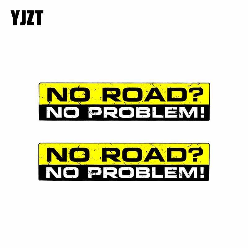 YJZT 2X 15CM*3CM Creative Warning Car NO ROAD NO PROBLEM Decal StickerS PVC 12-0310