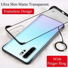 Frameless Phone Case For Huawei P30 Pro NOVA 5 4 Mate 30 20X 10 P20 Matte Hard PC Clear Cover Honor 9X 20 V20 8X Ring